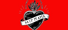 Living in Print: Hip Mama Zine